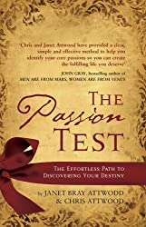 The Passion Test: The Effortless Path to Discovering Your Destiny by Janet Bray Attwood (2008-01-07)