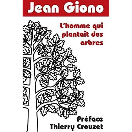 L'homme qui plantait des arbres: Préface Thierry Crouzet (Roman)