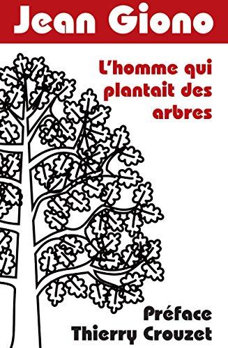 Couverture du livre L'homme qui plantait des arbres: Préface Thierry Crouzet