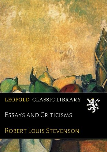 Essays and Criticisms por Robert Louis Stevenson