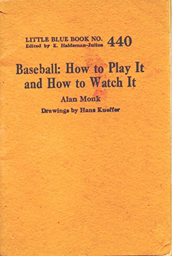 Baseball: how to play it and how to watch it