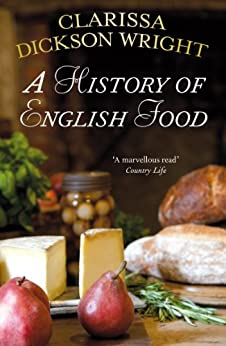 A History of English Food par [Dickson Wright, Clarissa]