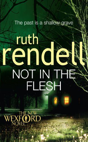 Not in the Flesh: (A Wexford Case) (Inspector Wexford series Book 21) (English Edition)