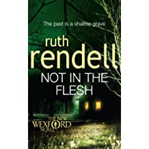 Not in the Flesh: (A Wexford Case) (Inspector Wexford series Book 21)