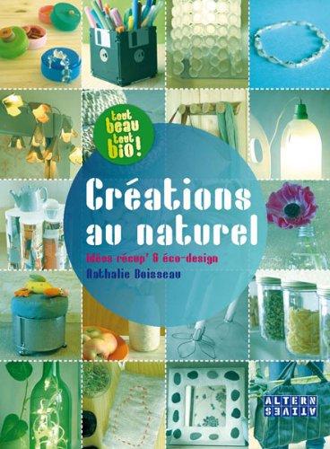 Créations au naturel, Idées récup & éco-design