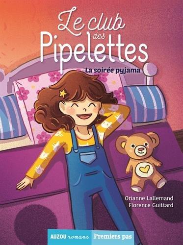 Le club des pipelettes (1) : Soirée pyjamagique !