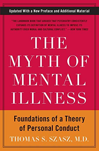 The Myth of Mental Illness: Foundations of a Theory of Personal Conduct (Spielen Medizinische Personal)