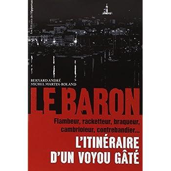 Le Baron - L'itinéraire d'un voyou gâté