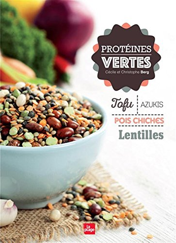 Protéines vertes : Tofu, Azukis, pois chiches, lentilles par From La Plage