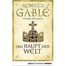 Das Haupt der Welt: Historischer Roman (Otto der Große 1)