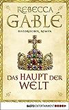 Das Haupt der Welt: Historischer Roman (German Edition)