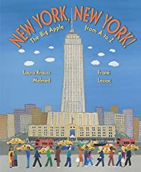 New York, New York!: The Big Apple from A to Z by Laura Krauss Melmed (2005-05-31)