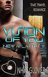 Vision of You: Time Travel Romance (New Atlantis Time Travel Romance Book 11) (English Edition)