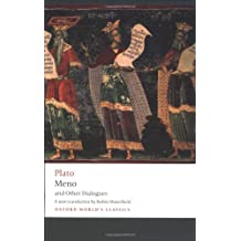 Meno and Other Dialogues Charmides, Laches, Lysis, Meno (Oxford World's Classics)