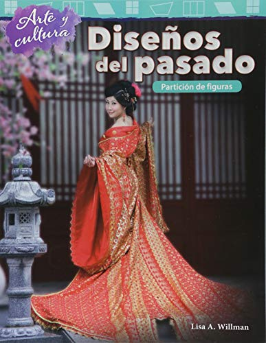 Arte Y Cultura: Disenos del Pasado: Particion de Figuras (Art and Culture: Patterns of the Past: Partitioning Shapes) (Spanish Version (Arte y cultura / Art and Culture) por Lisa Willman