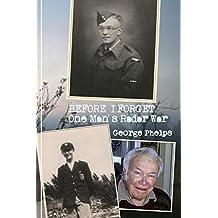 Before I Forget: One Man's Radar War (English Edition)
