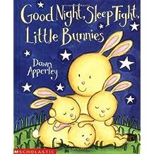 Good Night, Sleep Tight, Little Bunnies by Dawn Apperley (2002-01-01)