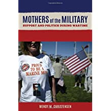 Mothers of the Military: Support and Politics during Wartime