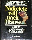 Nofretete will nach Hause - Gert von Paczensky, Herbert Ganslmayr