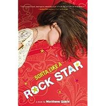Sorta Like a Rock Star by Matthew Quick (2011-05-03)