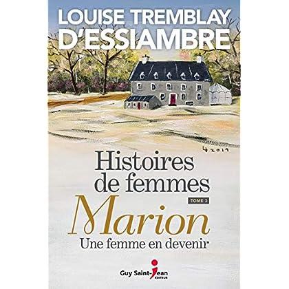 Histoires de femmes : Tome 3, Marion, une femme en devenir
