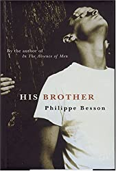 His Brother by Philippe Besson (2004-01-01)