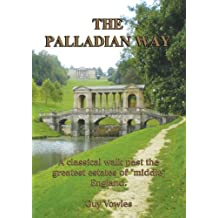 The Palladian Way: A Classical Walk Past the Greatest Estates of Middle England (Walkabout)
