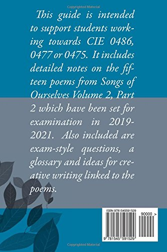 Poetry Study Notes Songs of Ourselves, Volume 2, Part 2: Poetry Study Notes, Songs of Ourselves, Part 2: CIE IGCSE 0486, 0477 and 0475 2019-2021