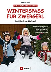 Winterspaß für Zwergerl: im Münchner Umland