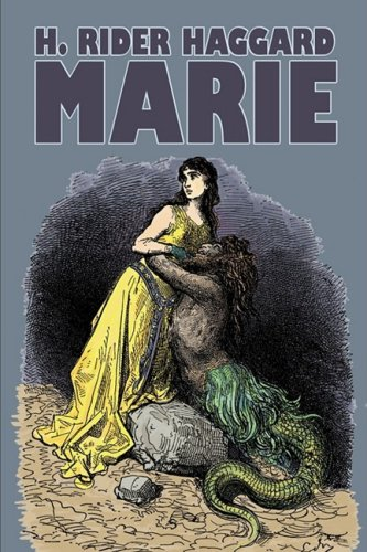 Marie by H. Rider Haggard, Fiction, Fantasy, Historical, Action & Adventure, Fairy Tales, Folk Tales, Legends & Mythology Cover Image