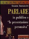 Image de Parlare in pubblico o «La presentazione persuasiv
