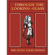 Through the Looking Glass Little Folks Edition (MacMillan Alice)