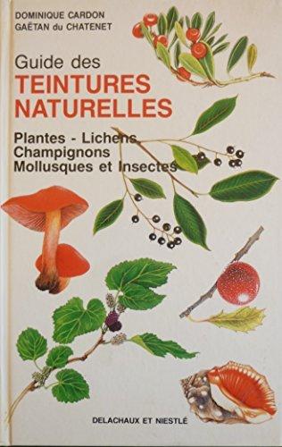 guide-des-teintures-naturelles-plantes-lichens-champignons-mollusques-et-insectes