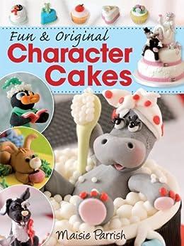 Fun & Original Character Cakes par [Parrish, Maisie]