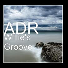 Willie's Groove by ADR