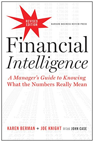 Financial Intelligence: A Manager's Guide to Knowing What the Numbers Really Mean par Karen Berman