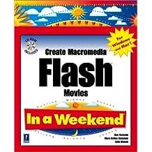 Create Macromedia Flash Movies In a Weekend (In a Weekend (Premier Press)) by Julie Meloni, Mary Kelly Donahue, Ransom, Dan (2001) Paperback