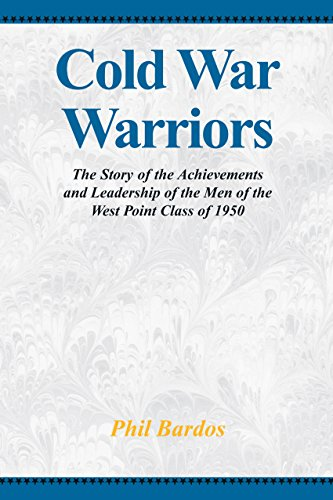 Cold War Warriors: The Story of the Achievements and Leadship of the Men of the West Point Class of 1950 (English Edition)