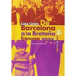 De Barcelona a la Bretaña francesa: Episodios de heroísmo y martirio de la evacuación española. Memorias. Seguido de La hora del odio. Narración de la guerra española (Biblioteca del Exilio)