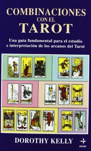 Combinaciones De Las Cartas Del Tarot (Tabla de Esmeralda) por Dorothy Kelly