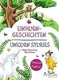 Einhorngeschichten / Unicorn Stories: Zweisprachige Kinderbücher, Deutsch-Englisch