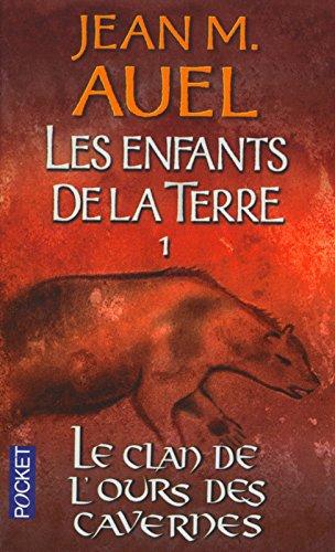 Les Enfants de la terre, tome 1 : Le Clan de l'ours des Cavernes par Jean Marie Auel