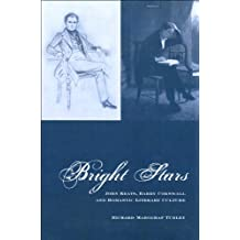 Bright Stars: John Keats, Barry Cornwall and Romantic Literary Culture (Liverpool English Texts and Studies)