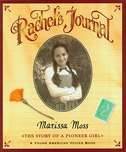 Rachel's Journal: The Story of a Pioneer Girl (Young American Voices)