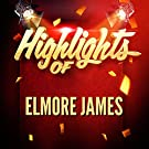Highlights of Elmore James