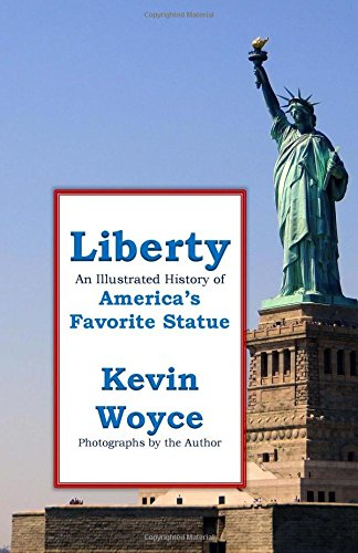 Liberty: An Illustrated History of America's Favorite Statue
