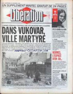 LIBERATION [No 3265] du 20/11/1991 - DANS VUKOVAR - VILE MARTYRE - LE MINITEL - L'ENA S'ACCROCHE - HERMES - L'ESPACE D'UN AN - FRANCOIS DALLE