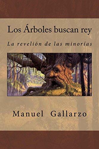 Los árboles buscan rey por Manuel Gallarzo