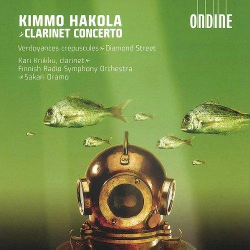 Kimmo Hakola: Klarinettenkonzert / Verdoyances crépuscules for orchestra / Diamond Street for solo clarinet