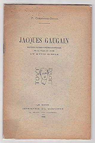 Jacques Gaugain Maitre Cartier-Dominotier-Imagier En La Ville Du Mans Au Xviiie Siècle